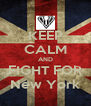 KEEP CALM AND FIGHT FOR New York - Personalised Poster A4 size