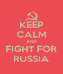 KEEP CALM AND FIGHT FOR RUSSIA - Personalised Poster A4 size