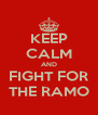 KEEP CALM AND FIGHT FOR THE RAMO - Personalised Poster A4 size