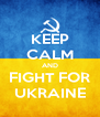 KEEP CALM AND FIGHT FOR UKRAINE - Personalised Poster A4 size