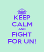 KEEP CALM AND FIGHT FOR UN! - Personalised Poster A4 size
