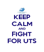 KEEP CALM AND FIGHT FOR UTS - Personalised Poster A4 size