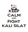 KEEP CALM AND FIGHT KALI SILAT - Personalised Poster A4 size