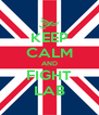 KEEP CALM AND FIGHT LAB - Personalised Poster A4 size