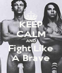KEEP CALM AND Fight Like A Brave - Personalised Poster A4 size