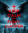 KEEP CALM AND FIGHT LUCIFER - Personalised Poster A4 size