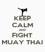 KEEP CALM AND FIGHT MUAY THAI - Personalised Poster A4 size