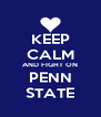 KEEP CALM AND FIGHT ON PENN STATE - Personalised Poster A4 size