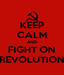 KEEP CALM AND FIGHT ON REVOLUTION - Personalised Poster A4 size