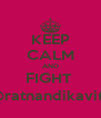 KEEP CALM AND FIGHT  @ratnandikavita - Personalised Poster A4 size