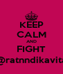 KEEP CALM AND FIGHT @ratnndikavita - Personalised Poster A4 size