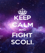 KEEP CALM AND FIGHT SCOLI. - Personalised Poster A4 size