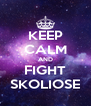 KEEP CALM AND FIGHT SKOLIOSE - Personalised Poster A4 size