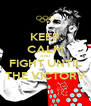 KEEP CALM AND FIGHT UNTIL THE VICTORY - Personalised Poster A4 size