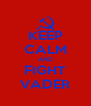 KEEP CALM AND FIGHT VADER - Personalised Poster A4 size