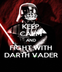 KEEP CALM AND FIGHT WITH DARTH VADER - Personalised Poster A4 size