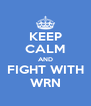 KEEP CALM AND FIGHT WITH WRN - Personalised Poster A4 size