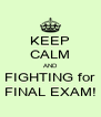 KEEP CALM AND FIGHTING for FINAL EXAM! - Personalised Poster A4 size