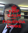 KEEP CALM AND FIGUEROA CTMRE - Personalised Poster A4 size