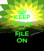 KEEP CALM AND FILE ON - Personalised Poster A4 size