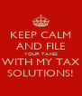 KEEP CALM AND FILE YOUR TAXES WITH MY TAX SOLUTIONS! - Personalised Poster A4 size