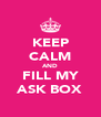 KEEP CALM AND FILL MY ASK BOX - Personalised Poster A4 size