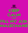 KEEP CALM AND FILL MY ASK FRENCHINHALECHANELXOXO - ♥ - Personalised Poster A4 size