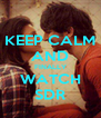 KEEP CALM AND FINALLY WATCH SDR - Personalised Poster A4 size