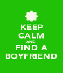 KEEP CALM AND FIND A BOYFRIEND - Personalised Poster A4 size