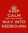 KEEP CALM AND FIND A NEW WAY INTO REDBOURN - Personalised Poster A4 size