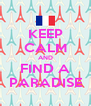KEEP CALM AND FIND A PARADISE - Personalised Poster A4 size