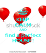 KEEP CALM AND find a perfect HOUSE ! - Personalised Poster A4 size