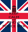 KEEP CALM AND FIND A POLICE BOX - Personalised Poster A4 size