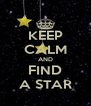KEEP CALM AND FIND A STAR - Personalised Poster A4 size