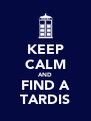 KEEP CALM AND FIND A TARDIS - Personalised Poster A4 size