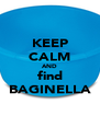 KEEP CALM AND find BAGINELLA - Personalised Poster A4 size