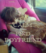 KEEP CALM AND FIND BOYFRIEND - Personalised Poster A4 size