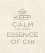 KEEP CALM AND FIND ESSENCE OF CHI - Personalised Poster A4 size