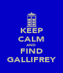 KEEP CALM AND FIND GALLIFREY - Personalised Poster A4 size