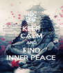 KEEP CALM AND  FIND  INNER PEACE - Personalised Poster A4 size
