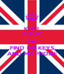 KEEP CALM AND FIND ME KEYS AND ME PHONE - Personalised Poster A4 size