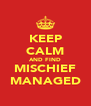 KEEP CALM AND FIND MISCHIEF MANAGED - Personalised Poster A4 size