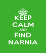 KEEP CALM AND FIND NARNIA - Personalised Poster A4 size