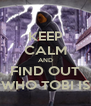 KEEP CALM AND FIND OUT WHO TOBI IS - Personalised Poster A4 size