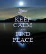 KEEP CALM  AND FIND PEACE - Personalised Poster A4 size