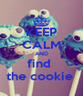 KEEP CALM AND find  the cookie  - Personalised Poster A4 size