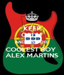 KEEP CALM AND FIND THE COOLEST BOY  ALEX MARTINS - Personalised Poster A4 size