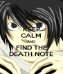KEEP CALM AND FIND THE DEATH NOTE - Personalised Poster A4 size