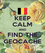 KEEP CALM AND FIND THE GEOCACHE - Personalised Poster A4 size