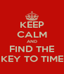 KEEP CALM AND FIND THE KEY TO TIME - Personalised Poster A4 size